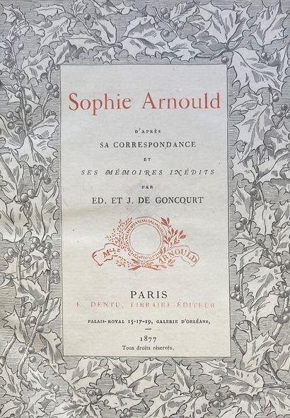 GONCOURT, Ed. et J. - Sophie Arnould, d'après...