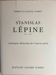 Stanislas LEPINE - Robert et Manuel Schmitt, Stanislas Lepine. 1835-1892.
