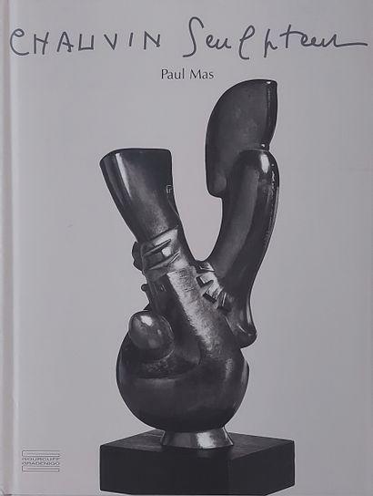 JEAN CHAUVIN - Paul Mas, Jean Chauvin Sculpteur, Gourcouf Gradenigo, Paris, 2007