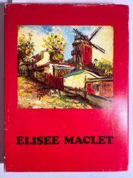 Elisée MACLET - Georges Blache, Jean Cottel, Marcel Guichetaeau, Gilbert - Jean Malgras, Elisée Maclet (1881-1962)