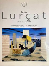 Jean LURÇAT - Gérard Denizeau, Simone Lurçat, L'oeuvre peint de Jean Lurçat.