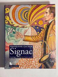 Paul SIGNAC - Françoise Cachin, Signac.