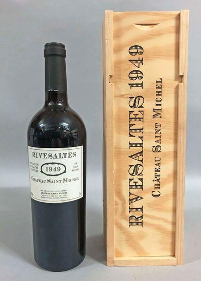 1 bouteille RIVESALTES Ch. Saint Michel 1949...