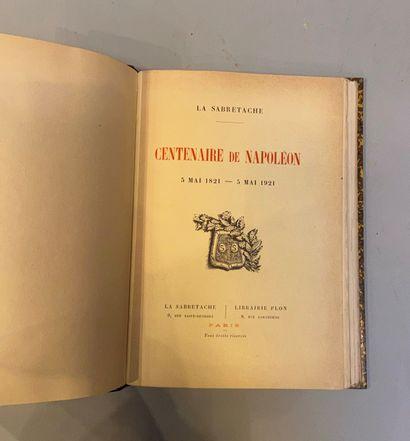 CENTENAIRE de NAPOLÉON. Paris, La Sabretache, 1921, in-8, demi-chagrin vert, dos...