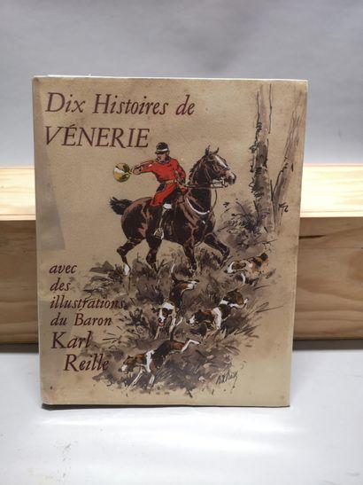 P.BARREYRE, LE COMTE D'OSMOND, LE VICOMTE DE LA BESGE.... Dix histoires de vénerie....