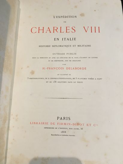 [ITALIE]. DELABORDE (H.-François). L'Expédition de Charles VIII en Italie. Histoire...