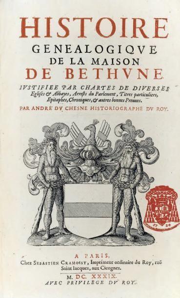 [BÉTHUNE]. DU CHESNE (André). Histoire genealogique...