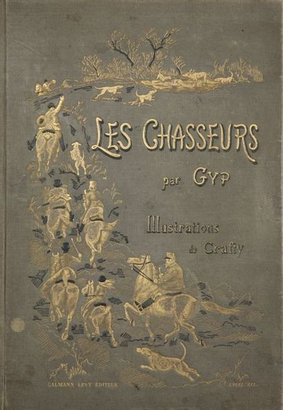 GYP (Comtesse Martel de Janville) Les chasseurs....