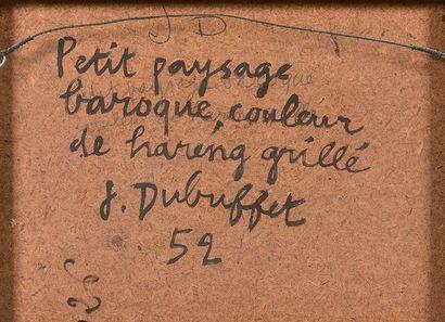 Jean DUBUFFET (1900-1985) Petit paysage baroque, couleur de hareng grillé, 1952 Huile...