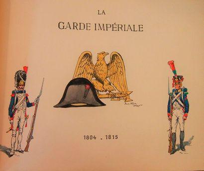 ALBERT-LEROUX La Garde Impériale. 1804-1815....