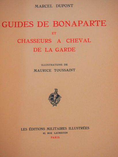 DUPONT (Marcel) Guides de Bonaparte et Chasseurs...