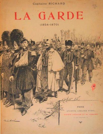 RICHARD (Capt.) La Garde (1854-1870). Paris, Furne, 1898, fort vol. in-4, demi-reliure...