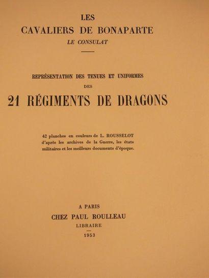 ROUSSELOT (Lucien) Les cavaliers de Bonaparte. Représentation des tenues et uniformes...