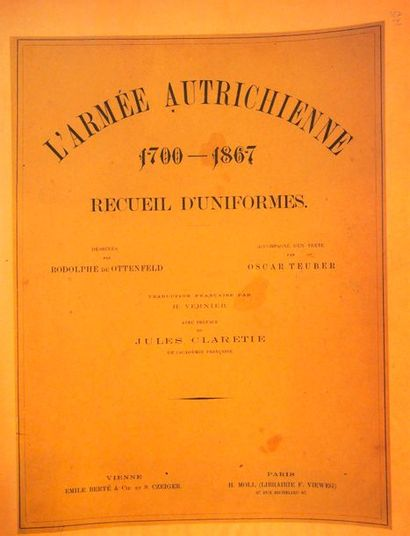 TEUBER (O) & OTTENFELD (Von) Die osterreichische Armee 1700 bis 1867. L'armée autrichienne...