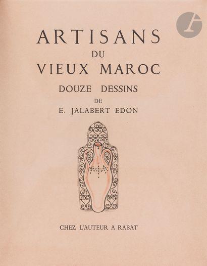 Jalabert Edon, E., Artisans du Vieux Maroc,...