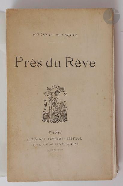 BLONDEL (Auguste). Près du Rêve. Paris :...