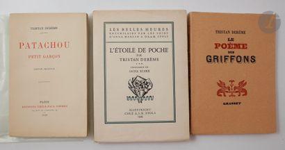 DERÈME (Tristan). Ensemble de 3 ouvrages...