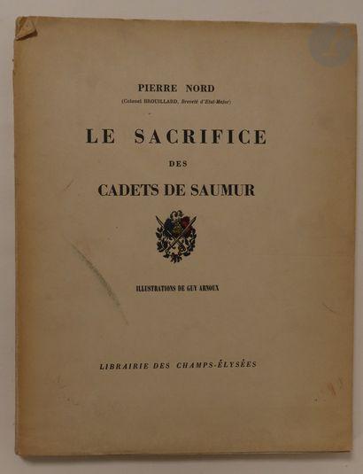 Pierre NORD. Le sacrifice des cadets de Saumur....