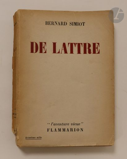 Bernard SIMIOT. De Lattre. L'aventure vécue....