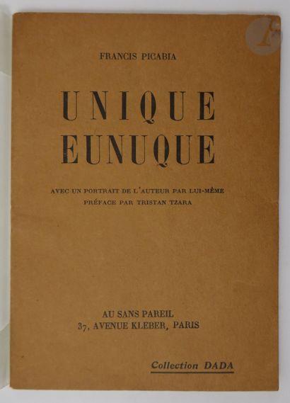 PICABIA (Francis). Unique eunuque. Paris...