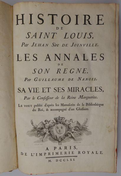 JOINVILLE (Jean de). Histoire de Saint Louis par Jehan Sire de Joinville. Les Annales...