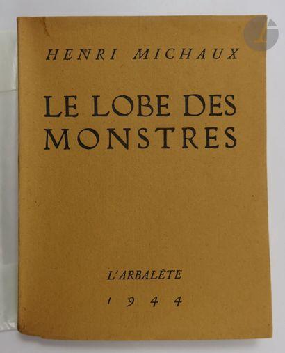 MICHAUX (Henri). Le Lobe des monstres. [Décines]...