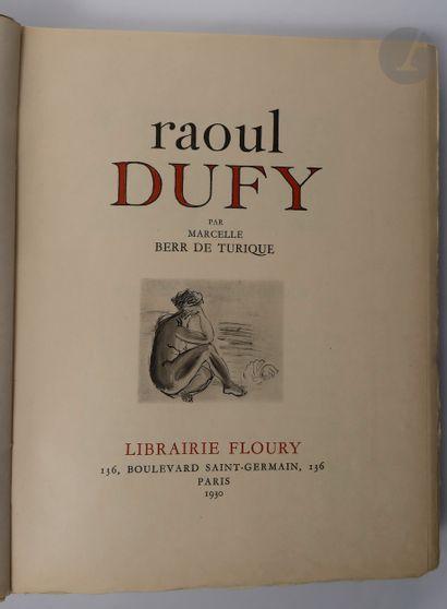 BERR DE TURIQUE (Marcelle). Raoul Dufy. Paris...