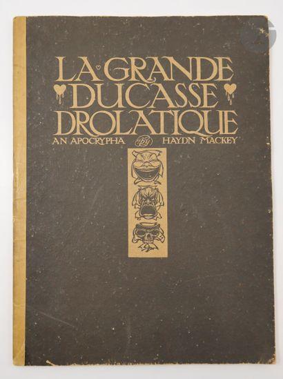 MACKEY (Haydn). La Grande Ducasse drolatique....