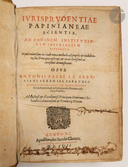 FAVRE (Antoine). Iurisprudentiæ papinianeæ scientia, ad ordinem institutionum imperialium...