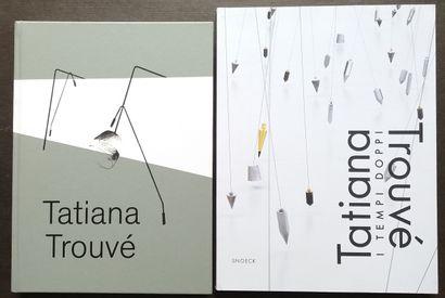 [ART - TROUVÉ, TATIANA] 2 ouvrages. *Tatiana...