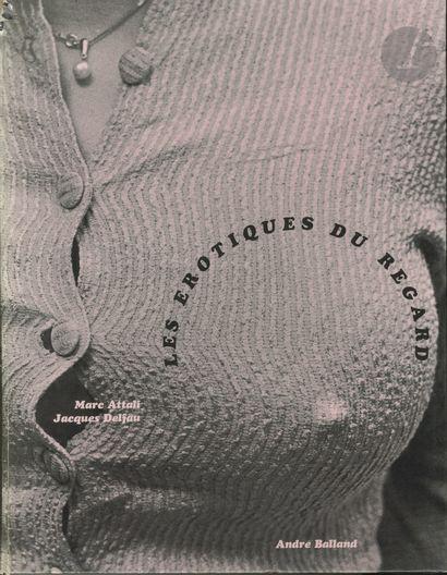 ATTALI, MARC (1938) Les érotiques du regard....