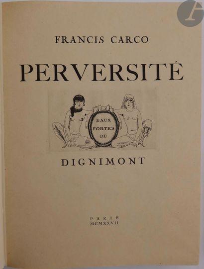 CARCO (Francis) - DIGNIMONT (André). Perversité....