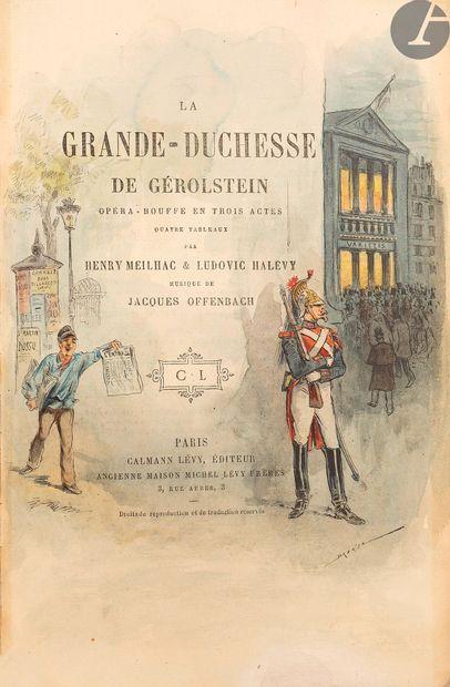 MEILHAC (Henri) - HALÉVY (Ludovic). La Grande-duchesse...