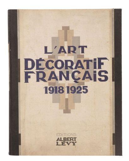 L'ART DÉCORATIF FRANÇAIS 1918-1925 Préface...