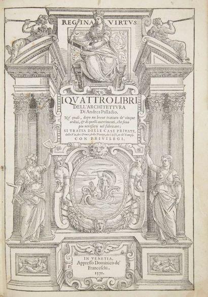 PALLADIO (Andrea) I quattro libri dell' architectura. Venise:Domenico De Franceschi,...