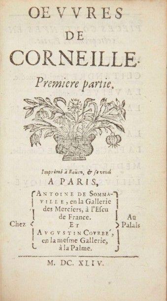 CORNEILLE (Pierre) Oeuvres. Première partie. Imprimé à Rouen et se vend à Paris:Antoine...