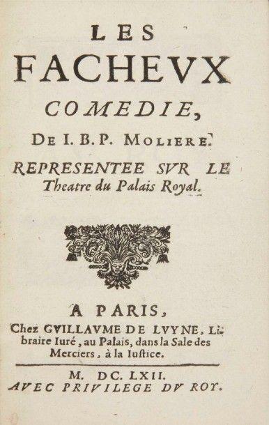 MOLIERE Les Facheux comédie. Paris:Guillaume de Luyne, 1662. ? In-12, (6 ff.), 76...