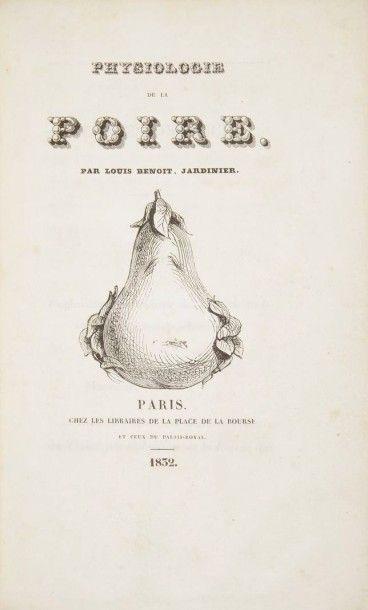 BENOIT (PEYTEL, dit Louis) Physiologie de la poire. Par Louis Benoît, jardinier....