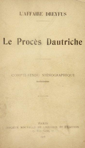 AFFAIRE DREYFUS - Le procès Dautriche. Compte...