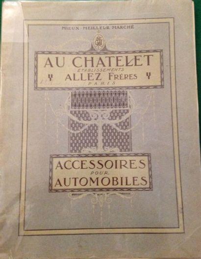 [AUTOMOBILES] AU CHÂTELET. Accessoires pour automobiles. Paris, 1911. — In-4, 140...