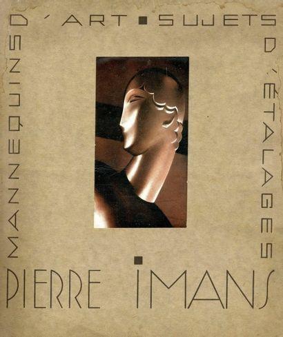 [MODE] Neuf volumes. - Pierre Imans. Mannequins d'art. Sujets d'étalages. Pierre...
