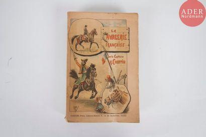 Henri CHOPPIN La cavalerie française, Garnier...