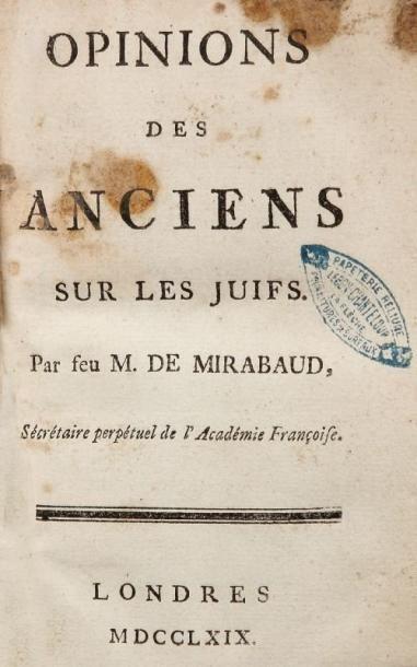 [HOLBACH Baron d'] Opinions des Anciens sur les Juifs. Par feu Mr de Mirabaud, Secrétaire...