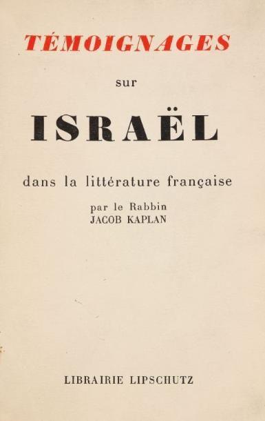 KAPLAN Jacob, rabbin Témoignages sur Israël dans la littérature française. Paris,...