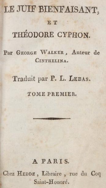 WALKER George, auteur de Cynthelina Le juif bienfaisant, et Théodore Cyphon. Traduit...