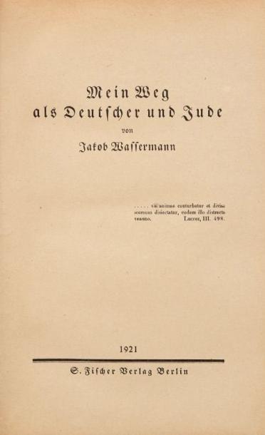WASSERMANN Jakob Mein Weg als Deutscher und Jude. Berlin, Fisher, 1921, un vol. in...