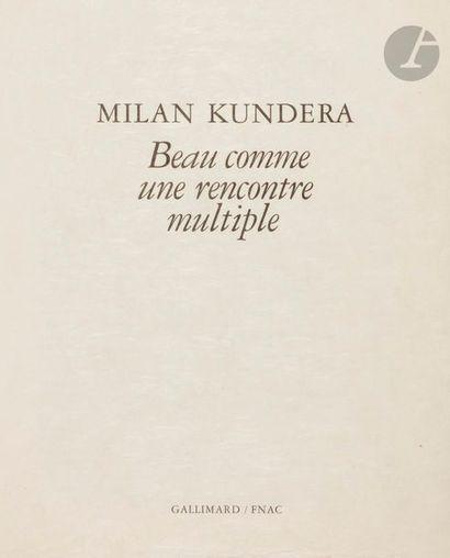 KUNDERA (Milan). Beau comme une rencontre...