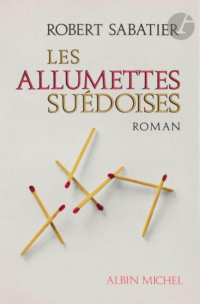 SABATIER (Robert). Les Allumettes suédoises....
