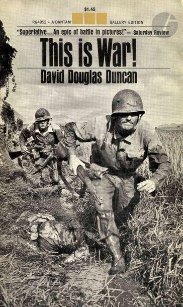 DUNCAN, DAVID DOUGLAS (1916-2018) Deux volumes. This is war. Bantam Books, Toronto,...