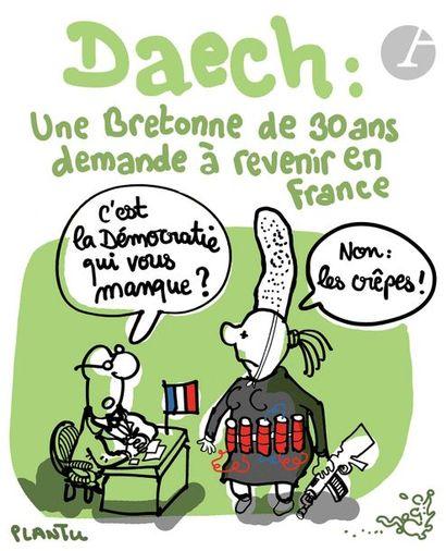 Jean Plantureux dit PLANTU (né en 1951) Daech : Une bretonne de 30 ans demande à...